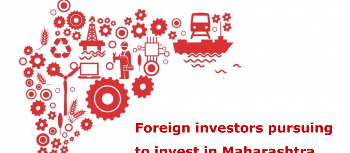 Why Are Foreign Investors Pursuing To Invest In Maharashtra?